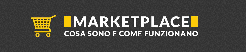 marketplace cosa sono e come funzionano